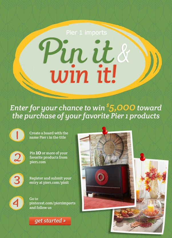 How would you like to win $5,000 toward your favorite Pier 1 products? Enter now and you could be the grand prize winner.