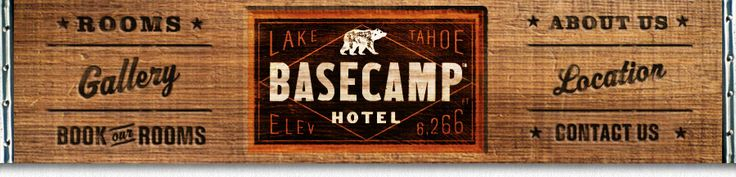 Cool logo, look and feel is awesome!  Basecamp Hotel South Lake Tahoe: Lodging, Accommodations, Resort Motel