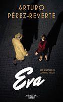 Entre montones de libros: Eva. Arturo Pérez Reverte