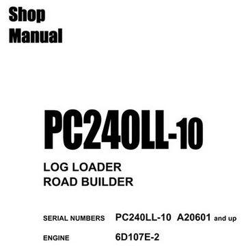 Komatsu PC240LL-10 Log Loader / Road Builder Shop Manual
