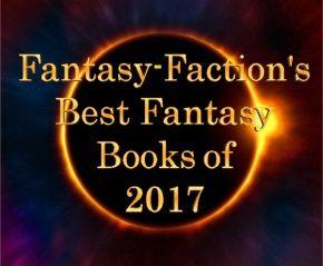 Fantasy-Faction's Best Fantasy Books of 2017
