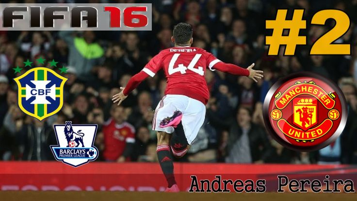 CAREER MANCHESTER UNITED - ANDREAS PEREIRA |КАРЬЕРА #2| FIFA 16
