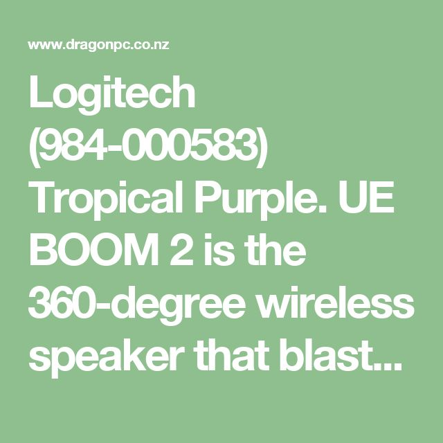 Logitech (984-000583) Tropical Purple. UE BOOM 2 is the 360-degree wireless speaker that blasts loud, insanely great sound with deep, powerful bass in every direction?everywhere you go. Its waterproof*, shockproof and crafted from the sexiest and mo