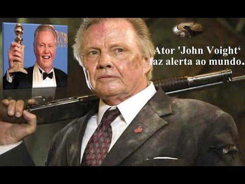 Ator 'John Voight' faz alerta ao mundo. O Brasileiro tem que acordar!!
