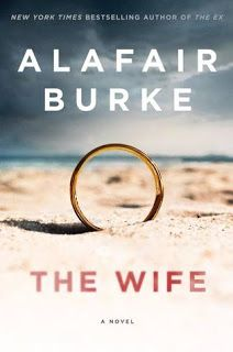 MysteriesEtc: Review:  The Wife  by Alafair Burke