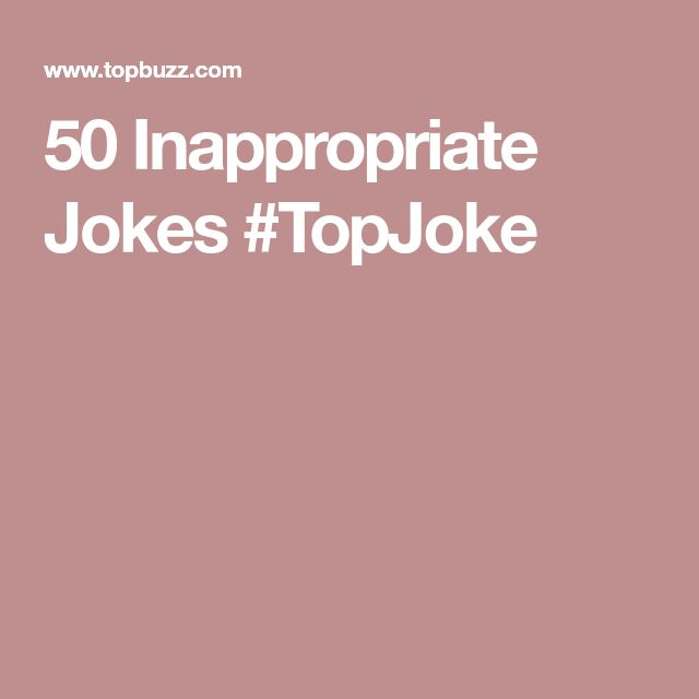 50 Inappropriate Jokes  #TopJoke