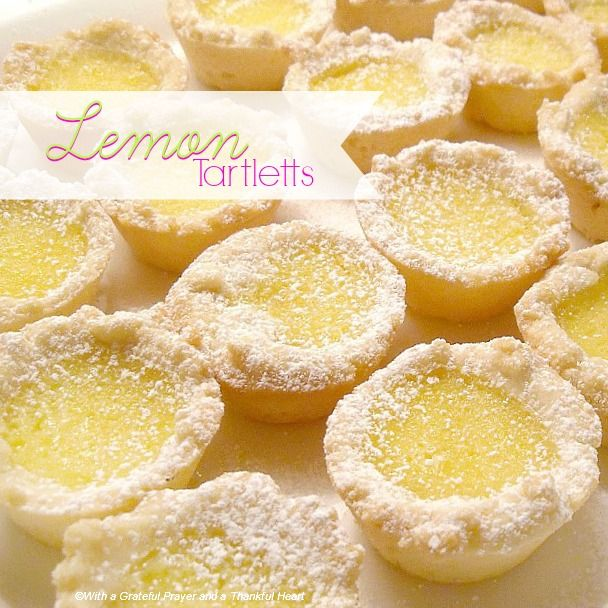 Lemon Tarlets Recipe from With a Grateful Prayer and a Thankful Heart ~ I make the crust with 1 c. flour, 1 stick butter and 3oz. cream cheese