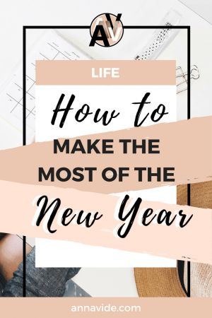 How to make the most of the New Year Tips on making the most of 2018