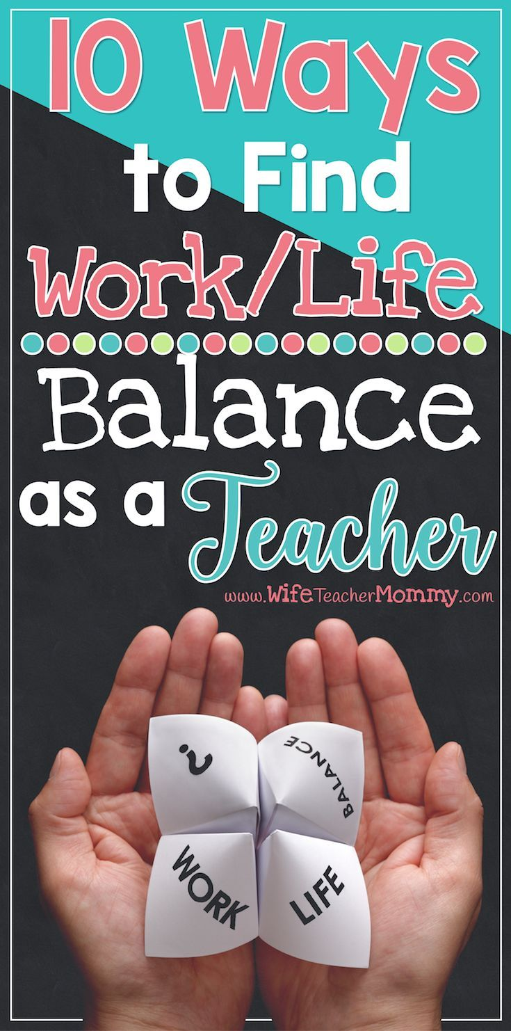 10 Ways to Find Work/Life Balance as a Teacher     Work/life balance can be hard to find as a teacher. One of the most challenging aspects of being a teacher is making time for yourself. And