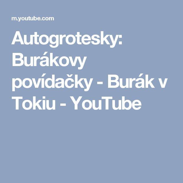 Autogrotesky: Burákovy povídačky - Burák v Tokiu - YouTube