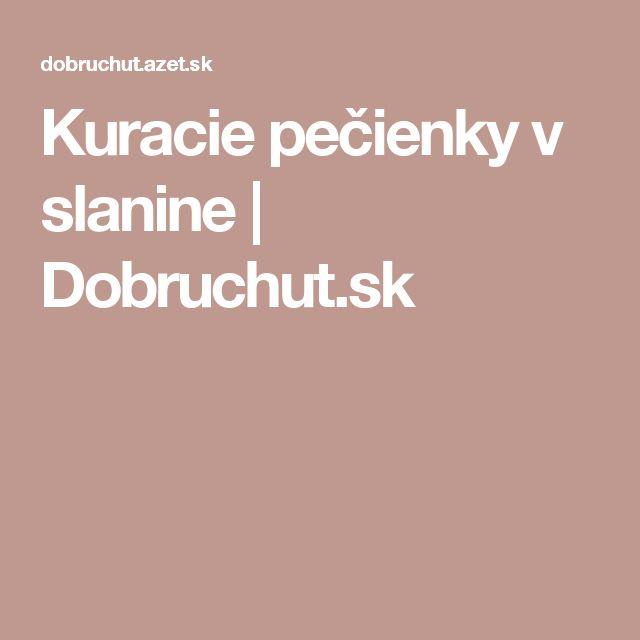Kuracie pečienky v slanine | Dobruchut.sk