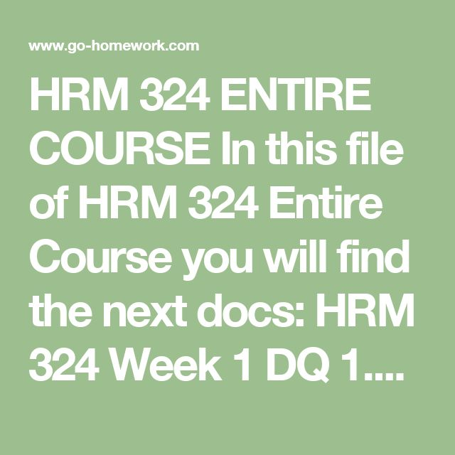HRM 324 ENTIRE COURSE In this file of HRM 324 Entire Course you will find the next docs:  HRM 324 Week 1 DQ 1.docx HRM 324 Week 1 DQ 2.docx HRM 324 Week 1 Individual Assignment Legal Issues in Compensation.docx HRM 324 Week 2 DQ 1.docx HRM 324 Week 2 DQ 2.docx HRM 324 Week 2 Individual Assignment Internal and External Equity Comparison.docx HRM 324 Week 2 Team Assignment Wage Management.docx HRM 324 Week 3 DQ 1.docx HRM 324 Week 3 DQ 2.docx HRM 324 Week 3 Individual Assignment Mandatory…