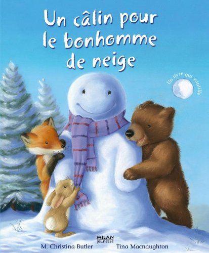Un câlin pour le bonhomme de neige de M. Christina Butler https://www.amazon.fr/dp/2745945572/ref=cm_sw_r_pi_dp_x_INGJybYF4BZTB