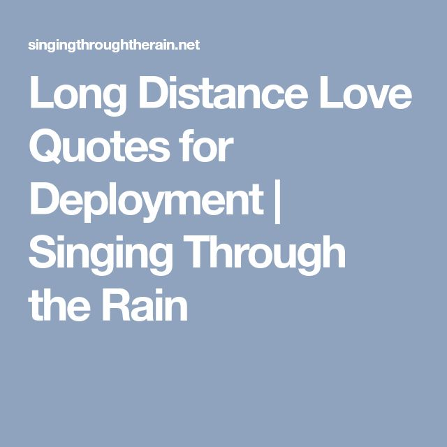 Long Distance Love Quotes for Deployment | Singing Through the Rain