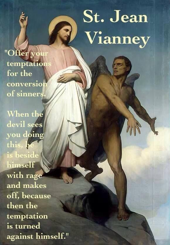 St. Jean Vianney. Good to know. Now if we were to all start doing this..........hmmmmmmm