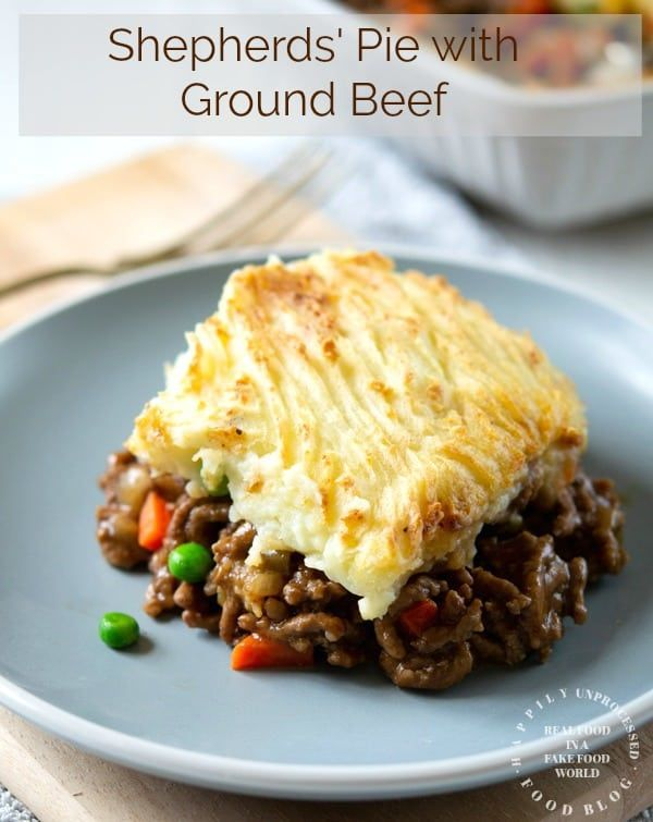 Traditional Shepherd S Pie With Ground Beef Happily Unprocessed Recipe In 2020 Shepherds Pie Ground Beef Recipes