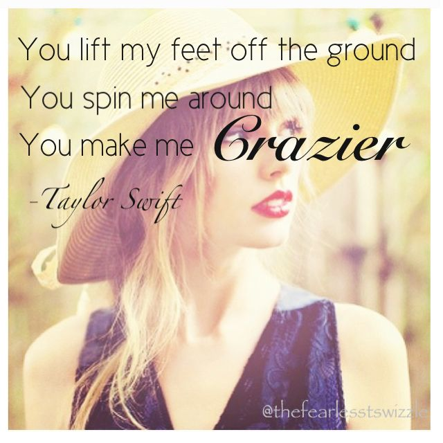 Crazier, Taylor Swift  one of my most favorite songs :) :)
