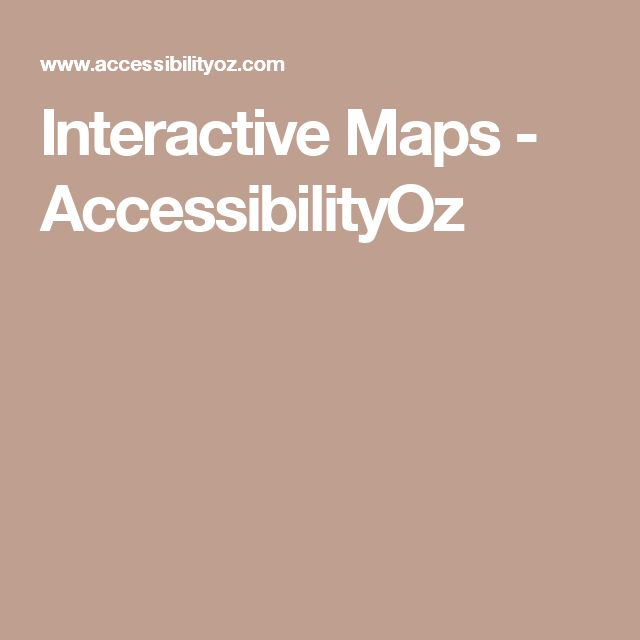 Interactive Maps - AccessibilityOz