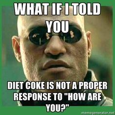name is diet coke server meme - Google Search