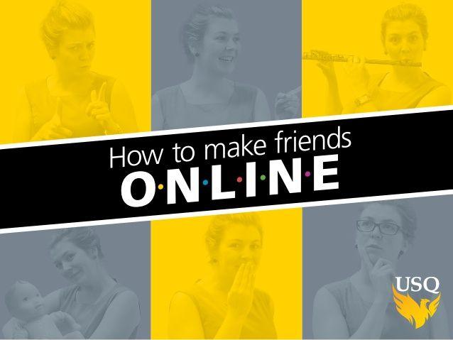 How to make friends online #usqstudy #usqonline by USQ [slideshare]