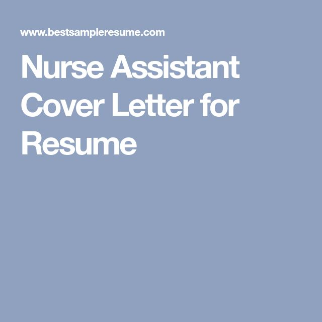 Nurse Assistant Cover Letter for Resume