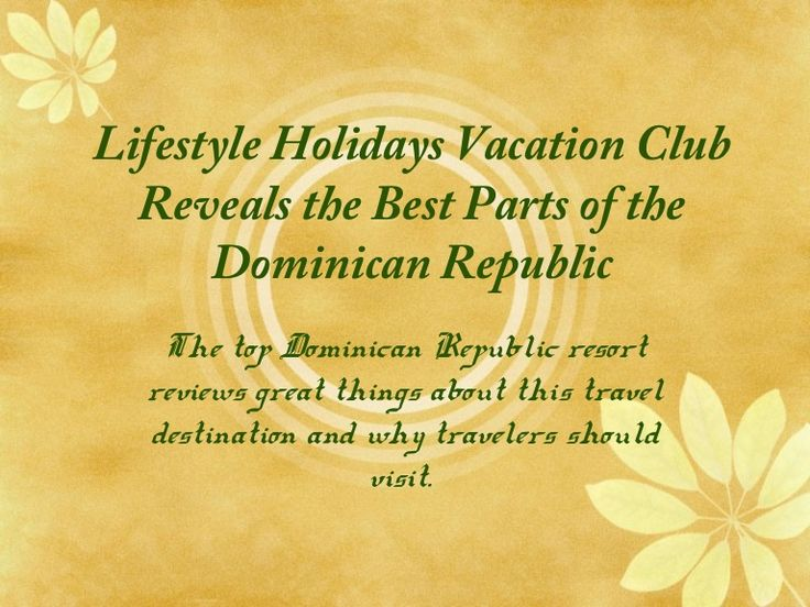 Lifestyle Holidays Vacation Club Reveals the Best Parts of the Dominican Republic #DominicanRepublic