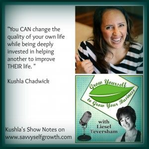 Podcast: Kushla Chadwick shares how to help others, while building a sustainable business for yourself and your family. Both is possible!