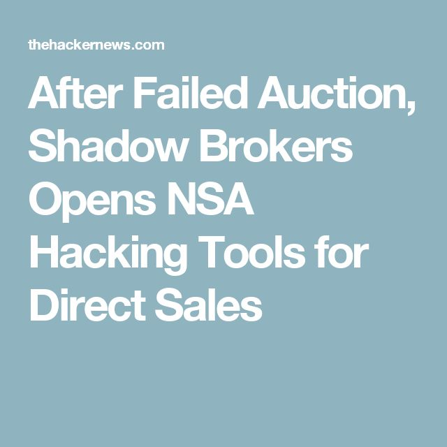 After Failed Auction, Shadow Brokers Opens NSA Hacking Tools for Direct Sales