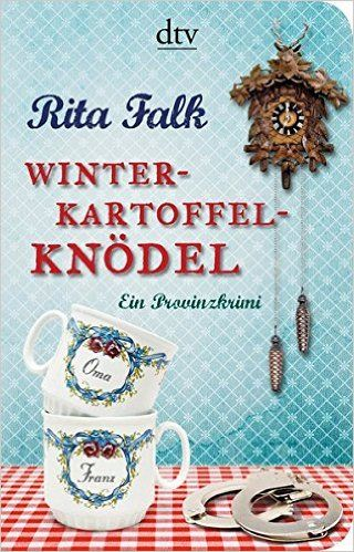 Winterkartoffelknödel: Ein Provinzkrimi dtv Unterhaltung: Amazon.de: Rita Falk: Bücher