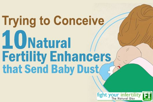 Trying to Conceive: 10 Natural #Fertility Enhancers that Send Baby Dust #ttc #tryingtoconceive
