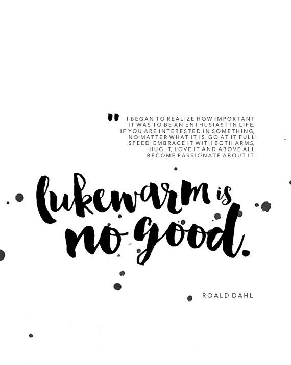 Lukewarm is No Good  Roald Dahl Quote by EnthusiastPrints on Etsy