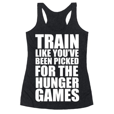 Train for the Hunger Games Racerback