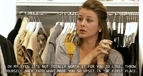 The Hills. Lo always had such great advice