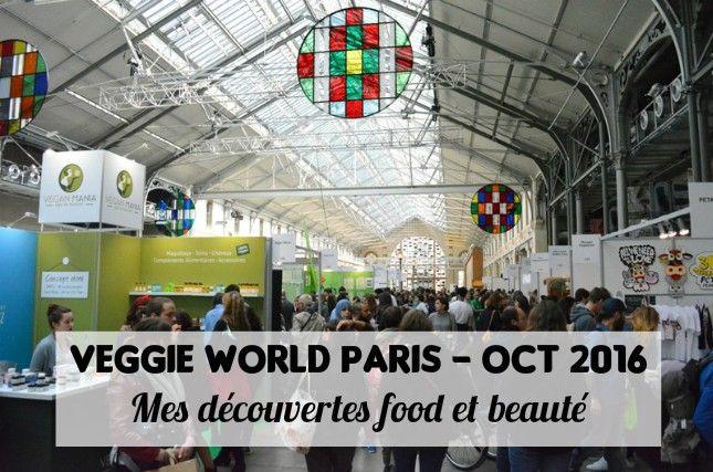 Veggie World Paris - octobre 2016 - Vegan - Vegetarien