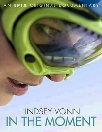 Lindsey Vonn, In The Moment.  I was extremely impressed with the person and athlete that Lindsey is. I came away a big fan. Very inspiring.