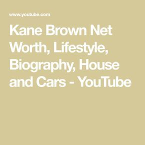Kane Brown Net Worth, Lifestyle, Biography, House and Cars - YouTube