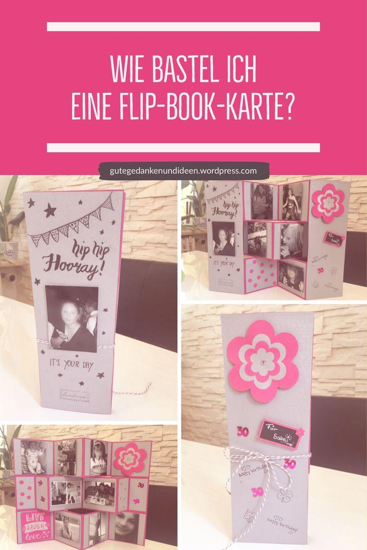 Wie ihr eine kreative Flip-Book-Karte basteln könnt, erfahrt ihr hier...  Meine liebe Schwester ist letztens dreizig geworden und da musste eine tolle Idee her. Ich möchte ihr Fotos in einer besonderen Form schenken. Einen schönen Rückblick auf vergangene Jahre  #FlipBook; #MiniFlipBook; #Andenken, #Geburtstagskarte; #DIY; #DIYKarte; #Karte
