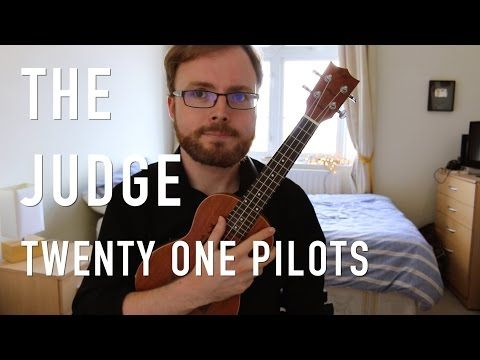 The Judge - Twenty One Pilots (Ukulele Tutorial) - YouTube