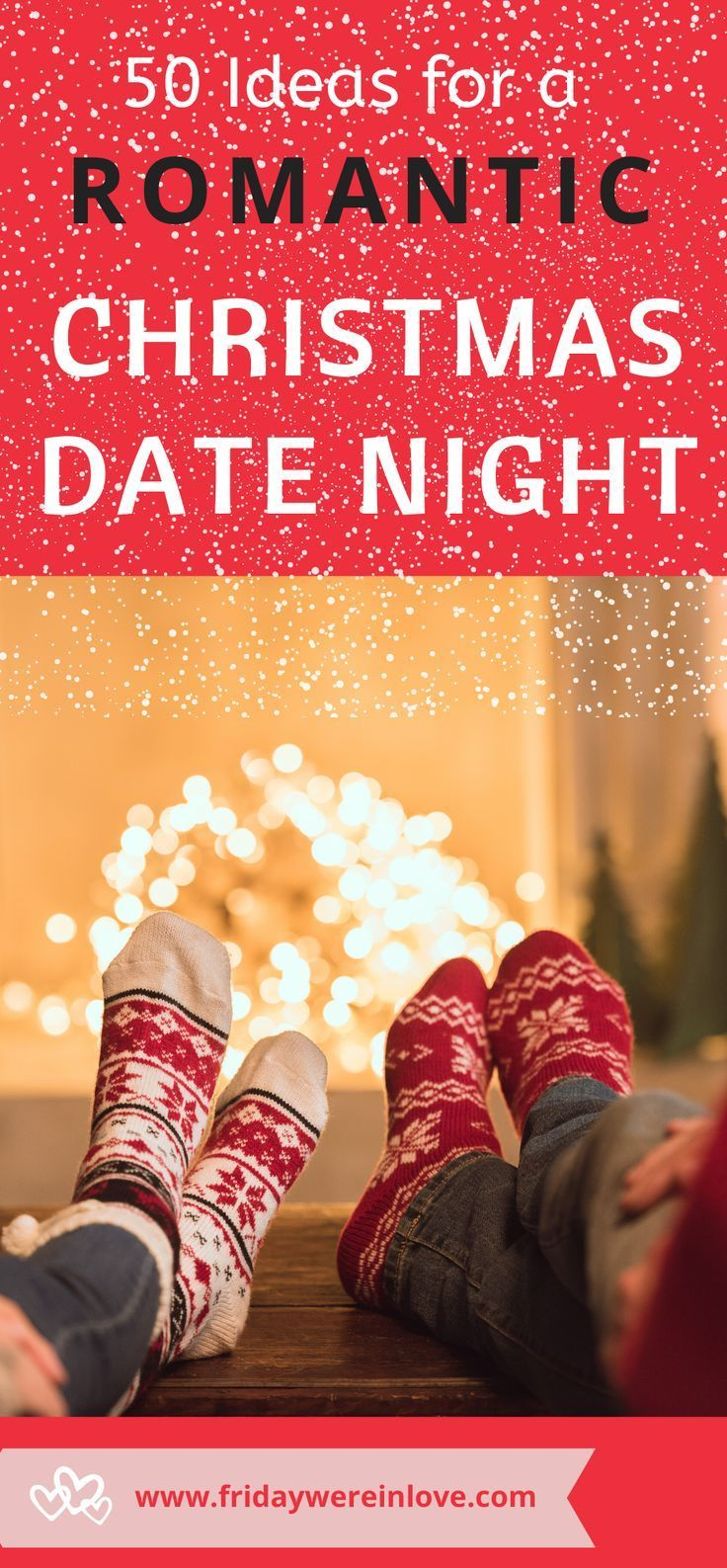 Holiday Date Ideas 50 Christmas Date Ideas For The Holiday Season Romantic Christmas Christmas Date Holiday Dates