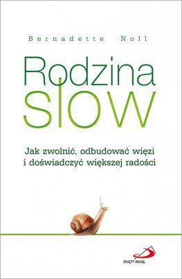 rodzina-slow-jak-zwolnic-odbudowac-wiezi-i-doswiadczyc-wiekszej-radosci_5798b8bce7615_productmain