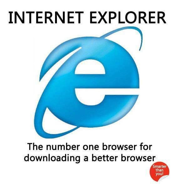 Internet Explorer: Old Schools, Numbers One, Funny Pictures, Better Browser, Internet Exploring, Demotivational Posters, Funny Stuff, So True, Smooth Irons