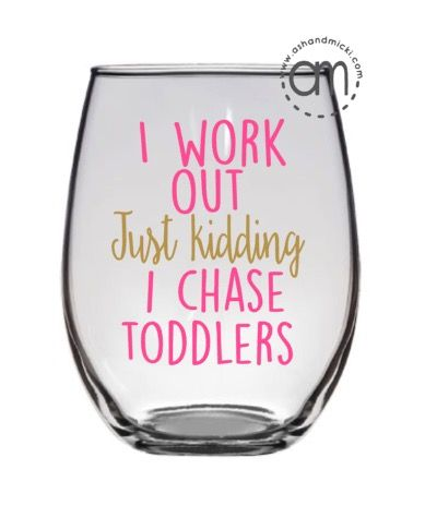 Mother's Day Gift, I Work Out Just Kidding, Chasing Toddlers