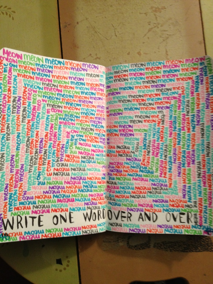 "...wreck this journal - ""write one word over and over ... "" I'd pick a different word though"