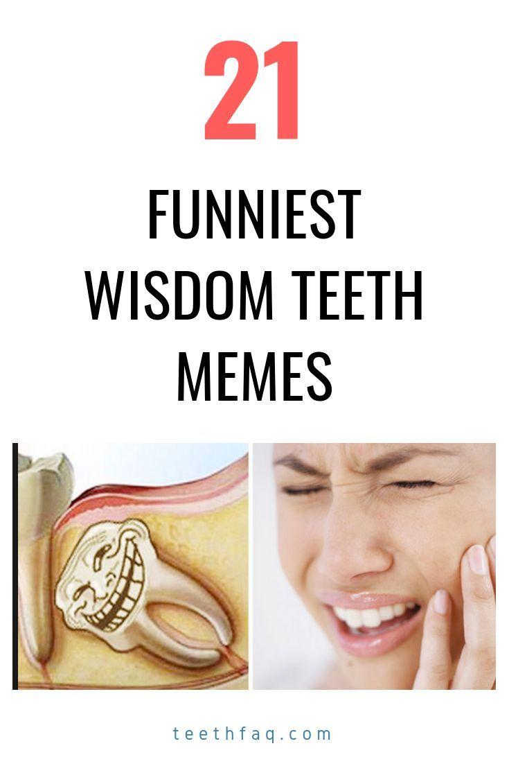 Funny Wisdom Teeth Photos To Share With Someone After Surgery Wisdom Teeth Funny Wisdom Teeth Aftercare Wisdom Teeth