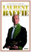 Le Dictionnaire de Laurent Baffie - broché - Fnac.com - Laurent Baffie - Livre ou ebook