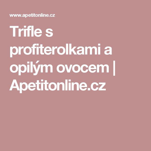 Trifle s profiterolkami a opilým ovocem | Apetitonline.cz