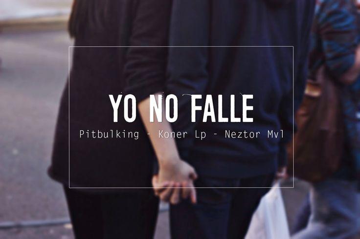 Yo no falle - Pitbulking , Neztor Mvl & Koner Lp
