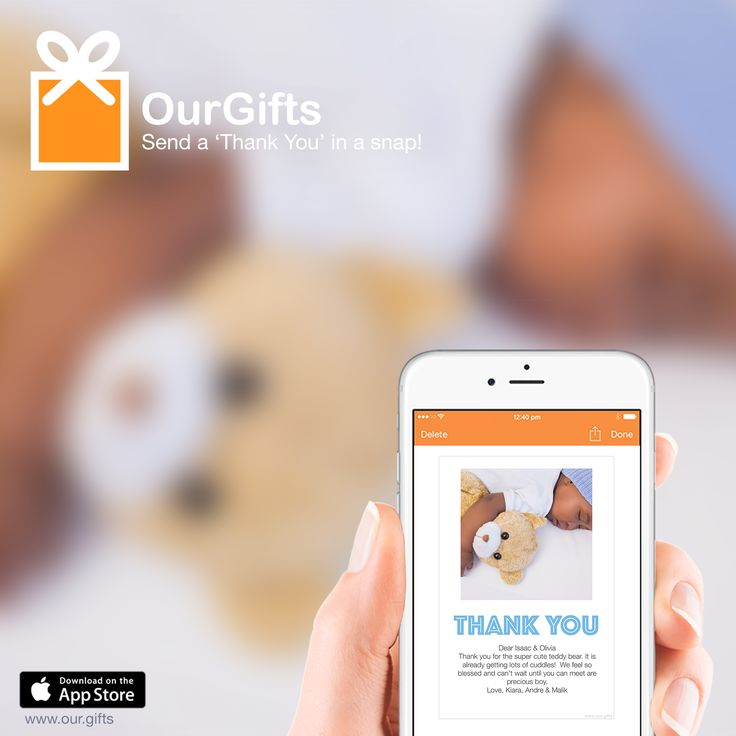 Put the power of instant thank you right in your hands! The OurGifts app is perfect for baby showers and free to download.