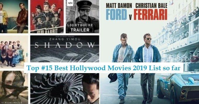 Top 15 Best Hollywood Movies 2019 List So Far Uslis Hollywood Movies 2019 Movies 2019 Hollywood Movies List