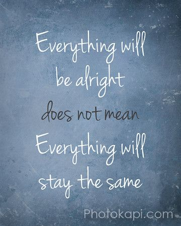 Everything will be alright quote